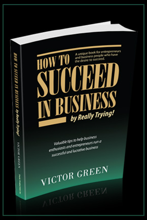 How to Succeed in Business by Victor Green